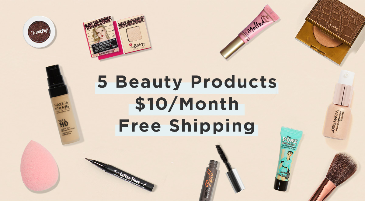 5 Beauty Products | $10/Month | Free Shipping